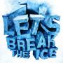 Ice Breaking Entertainment